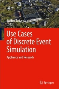Use Cases of Discrete Event Simulation: Appliance and Research (als Herausgeber)