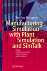 Manufacturing Simulation with Plant Simulation and Simtalk